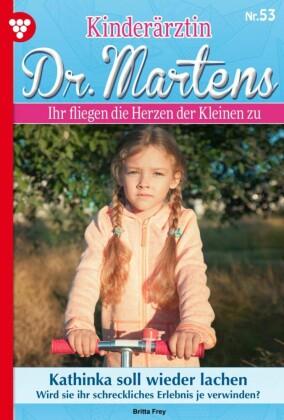 Kinderärztin Dr. Martens 53 - Arztroman