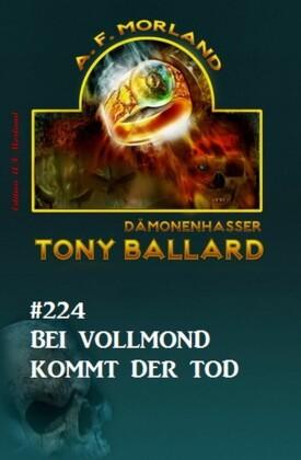 ?Bei Vollmond kommt der Tod Tony Ballard Nr. 224