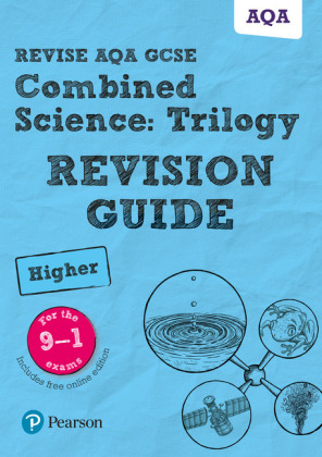 Revise AQA GCSE Combined Science: Trilogy Higher Revision Guide, m. 1 Beilage, m. 1 Online-Zugang