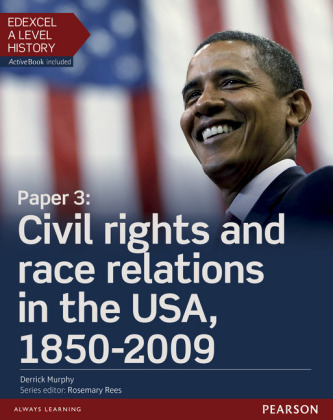 Edexcel A Level History, Paper 3: Civil rights and race relations in the USA, 1850-2009 Student Book + ActiveBook, m. 1