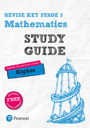 Revise Key Stage 3 Mathematics Study Guide - preparing for the GCSE Higher course, m. 1 Beilage, m. 1 Online-Zugang