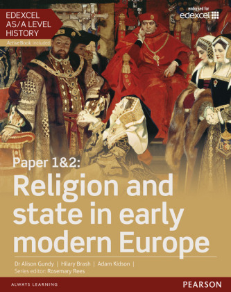 Edexcel AS/A Level History, Paper 1&2: Religion and state in early modern Europe Student Book + ActiveBook, m. 1 Beilage