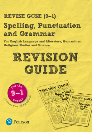 Revise GCSE Spelling, Punctuation and Grammar Revision Guide, m. 1 Beilage, m. 1 Online-Zugang