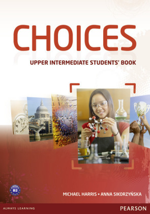 Choices Upper Intermediate Students' Book & MyLab PIN Code Pack, m. 1 Beilage, m. 1 Online-Zugang