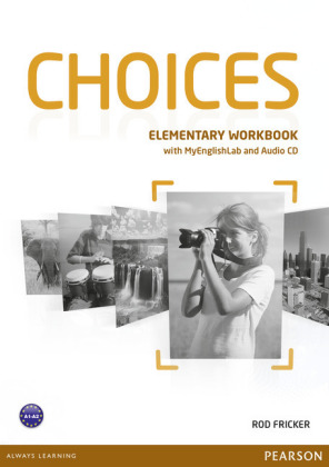 Choices Elementary Workbook + MyLab Pincode Pack BENELUX, m. 1 Beilage, m. 1 Online-Zugang