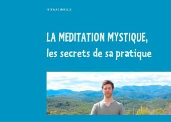 La méditation mystique, les secrets de sa pratique