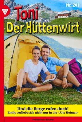 Toni der Hüttenwirt 241 - Heimatroman
