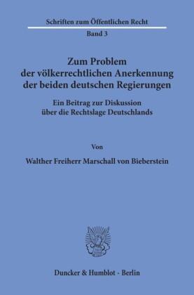 Zum Problem der völkerrechtlichen Anerkennung der beiden deutschen Regierungen.