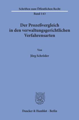 Der Prozeßvergleich in den verwaltungsgerichtlichen Verfahrensarten.