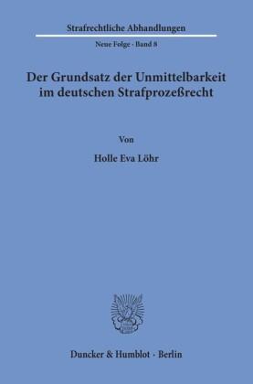 Der Grundsatz der Unmittelbarkeit im deutschen Strafprozeßrecht.