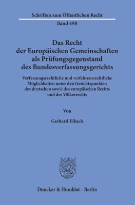 Das Recht der Europäischen Gemeinschaften als Prüfungsgegenstand des Bundesverfassungsgerichts.