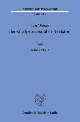 Das Wesen der strafprozessualen Revision.