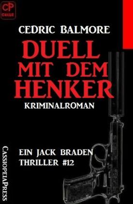 Duell mit dem Henker: Ein Jack Braden Thriller #12