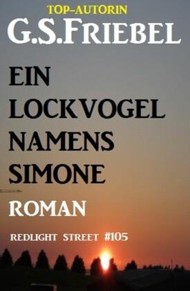 Ein Lockvogel namens Simone: Redlight Street #105