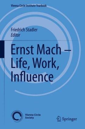 Ernst Mach - Life, Work, Influence