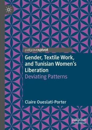 Gender, Textile Work, and Tunisian Women's Liberation