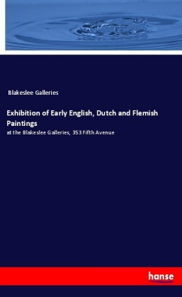 Exhibition of Early English, Dutch and Flemish Paintings