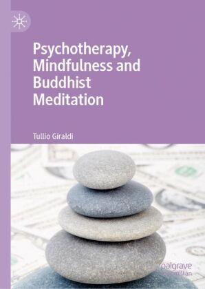 Psychotherapy, Mindfulness and Buddhist Meditation