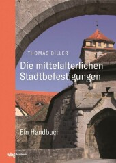 Die mittelalterlichen Stadtbefestigungen im deutschsprachigen Raum Bd. I