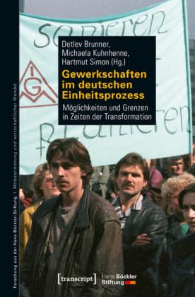 Gewerkschaften im deutschen Einheitsprozess