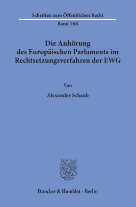Die Anhörung des Europäischen Parlaments im Rechtsetzungsverfahren der EWG.