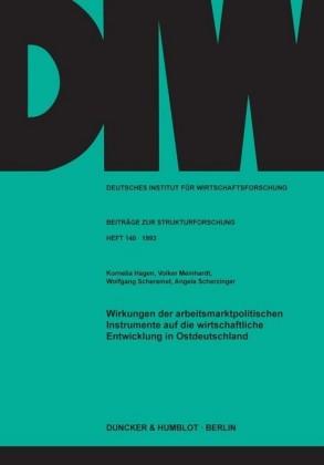 Wirkungen der arbeitsmarktpolitischen Instrumente auf die wirtschaftliche Entwicklung in Ostdeutschland.