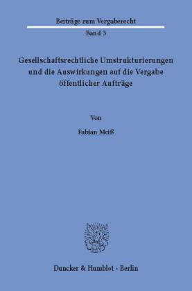 Gesellschaftsrechtliche Umstrukturierungen und die Auswirkungen auf die Vergabe öffentlicher Aufträge.