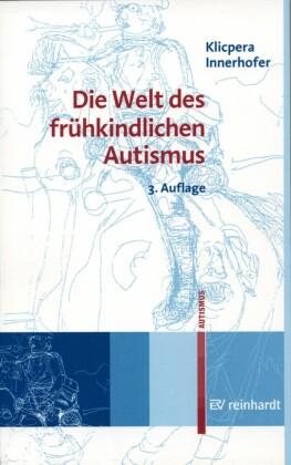 Die Welt des frühkindlichen Autismus