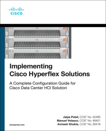 Implementing Cisco Hyperflex Solutions, 1/e