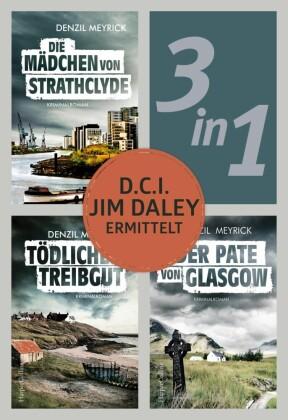 D.C.I. Jim Daley ermittelt: Die Mädchen von Strathclyde / Tödliches Treibgut / Der Pate von Glasgow (3in1)