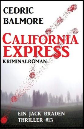 California-Express - Ein Jack Braden Thriller #13