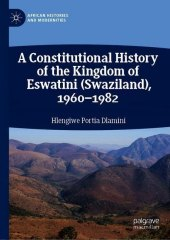 A Constitutional History of the Kingdom of Eswatini (Swaziland), 1960-1982