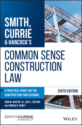 Smith, Currie & Hancock's Common Sense Construction Law