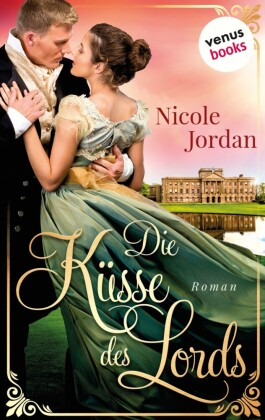 Die Küsse des Lords: Regency Love - Band 1