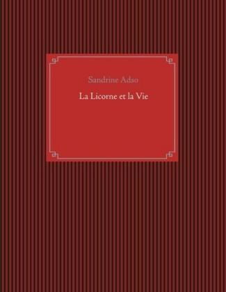 La Licorne et la Vie