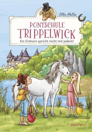 Ponyschule Trippelwick - Ein Einhorn spricht nicht mit jedem