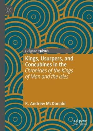 Kings, Usurpers, and Concubines in the 'Chronicles of the Kings of Man and the Isles'