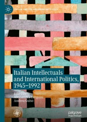 Italian Intellectuals and International Politics, 1945-1992
