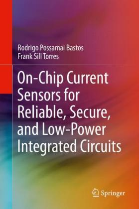 On-Chip Current Sensors for Reliable, Secure, and Low-Power Integrated Circuits