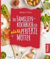 Das Familienkochbuch für nicht perfekte Mütter Cover