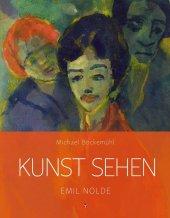 Kunst sehen - Emil Nolde