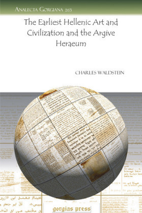 The Earliest Hellenic Art and Civilization and the Argive Heraeum