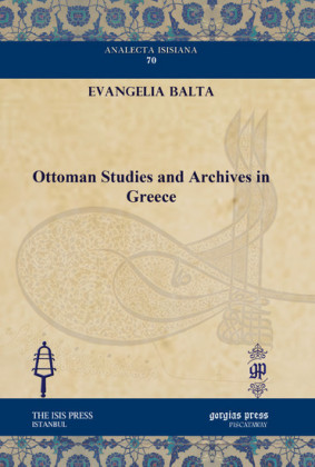 Ottoman Studies and Archives in Greece