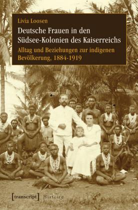 Deutsche Frauen in den Südsee-Kolonien des Kaiserreichs