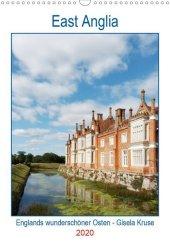 East Anglia - Englands wunderschöner Osten (Wandkalender 2020 DIN A3 hoch)