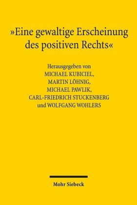 """""""Eine gewaltige Erscheinung des positiven Rechts"""""""