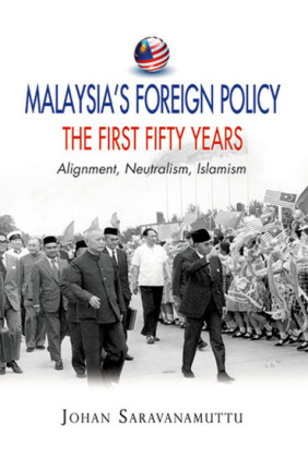 Malaysia's Foreign Policy, the First Fifty Years