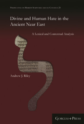 Divine and Human Hate in the Ancient Near East