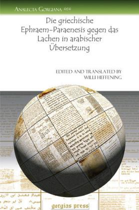Die griechische Ephraem-Paraenesis gegen das Lachen in arabischer Übersetzung