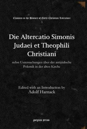 Die Altercatio Simonis Judaei et Theophili Christiani